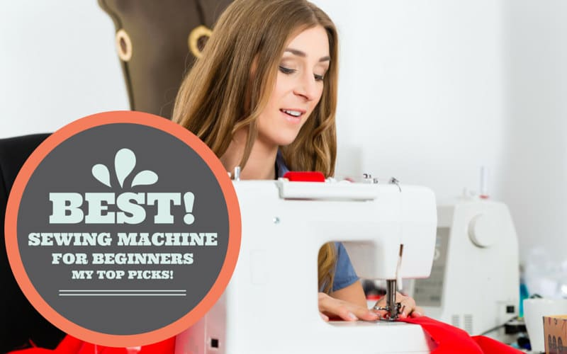 Best Sewing Machines For BeginnersOur TOP PICKS Sewing Made Simple Awesome Best Sewing Machine To Learn On