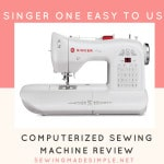 Singer One Easy to Use Computerized Sewing Machine Review