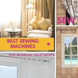Best Sewing Machines To Fashion Your Window Treatments