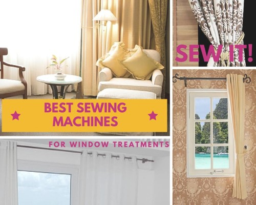 best sewing machines for window treatments