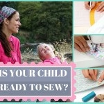 Is Your Child Ready to Sew?