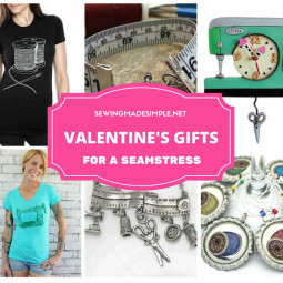 Valentine's Day Gifts For A Seamstress