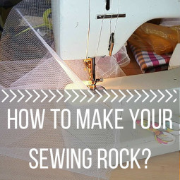 Wondering How To Make Your Sewing Rock? Read This!