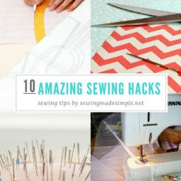 10 Amazing Sewing Hacks To Try Today!