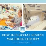Best Industrial Sewing Machines For 2017