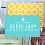 Super Sewing Projects Just Right for Beginners