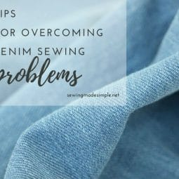 Tips and Tricks For Overcoming Denim Sewing Problems